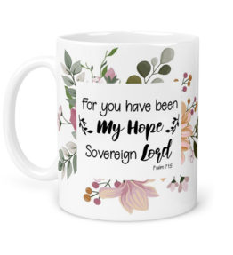 For you have been my Hope